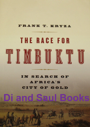 The Race for Timbuktu - In Search of Africa's Gold, by Frank T. Kryza